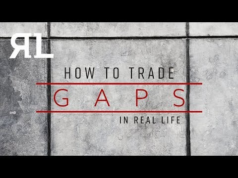 How to Trade Gaps in Real Life