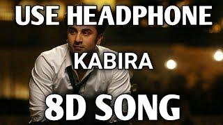 8D song   Kabira Full Song   Ranbir Kapoor, Deepika Padukone   Music Live-India