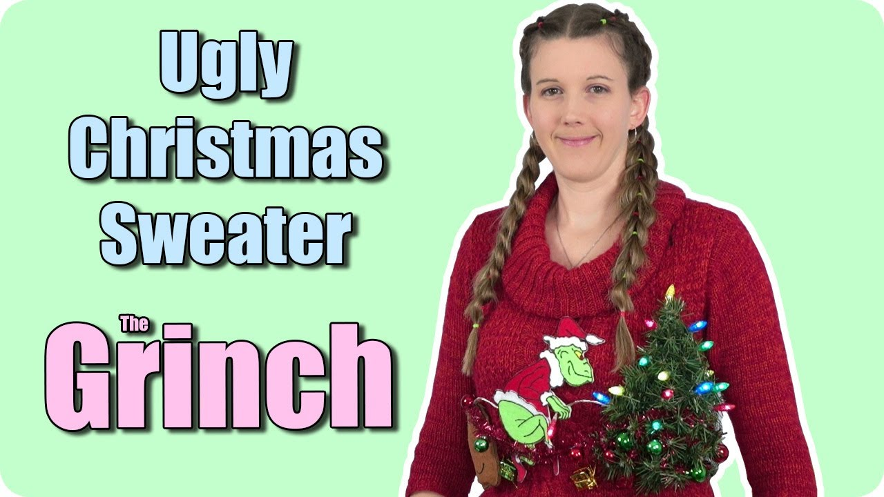 Ugly Christmas Sweater The Grinch Youtube