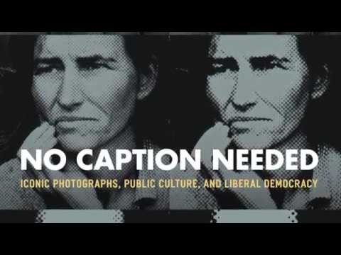 Book Review -No Caption Needed: Iconic Photographs, Public Culture, and Liberal Democracy