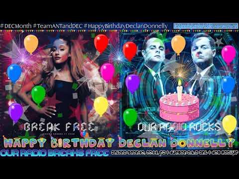 [#HappyBirthdayDeclanDonnelly] Our Radio Breaks Free - Ariana Grande/Zedd/PJ & Duncan, Ant & Dec