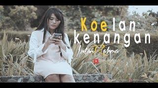 Intan Rahma - Koe lan kenangan ( Official  Video Klip  )