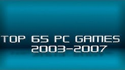 My Top 65 PC games 2003-2007