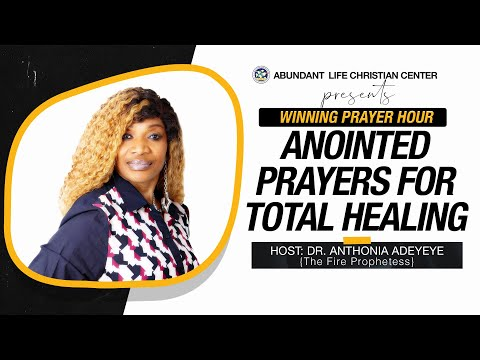 Anointed Prayers For Total Healing  | Dr. Anthonia Adeyeye | ALCC Winners House