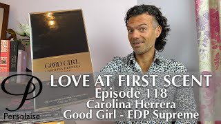 Carolina Herrera Good Girl edp supreme perfume review on Persolaise Love At First Scent ep 118