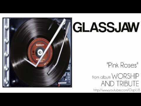 Glassjaw - Pink Roses