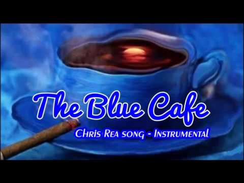 Chris rea-blue cafe скачать