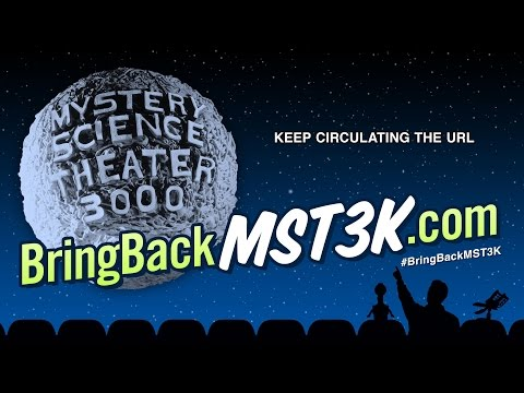 Bring Back MST3K, Part 1: It's Time To #BringBackMST3K!