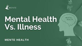Are 'Mental Health' & 'Mental Illness' The Same?