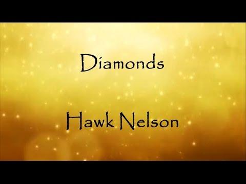 Diamonds - Hawk Nelson lyrics (requested by Destiny Bailey)