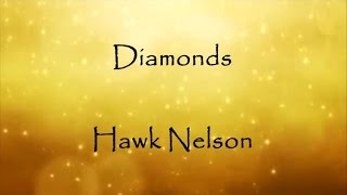 diamonds hawk nelson lyrics requested by destiny bailey