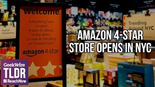 🛒Amazon 4-Star Store Opens in NYC