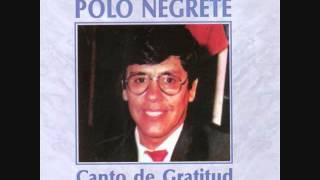 Yo quiero estar cerca de ti señor   Polo Negrete