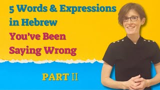 5 Words & Expressions in Hebrew You've Been Saying Wrong - 2 | UlpaNoya