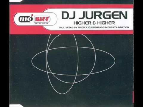DJ Jurgen - Higher & Higher (Magica Remix)