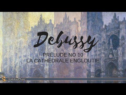 Debussy - Prélude No. 10 La cathédrale engloutie   Classical Piano Music