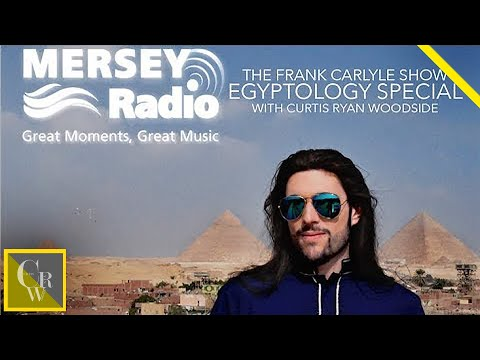 (LIVE PODCAST) Mersey Radio Egyptology Special with Curtis Ryan Woodside (The Frank Carlyle Show)
