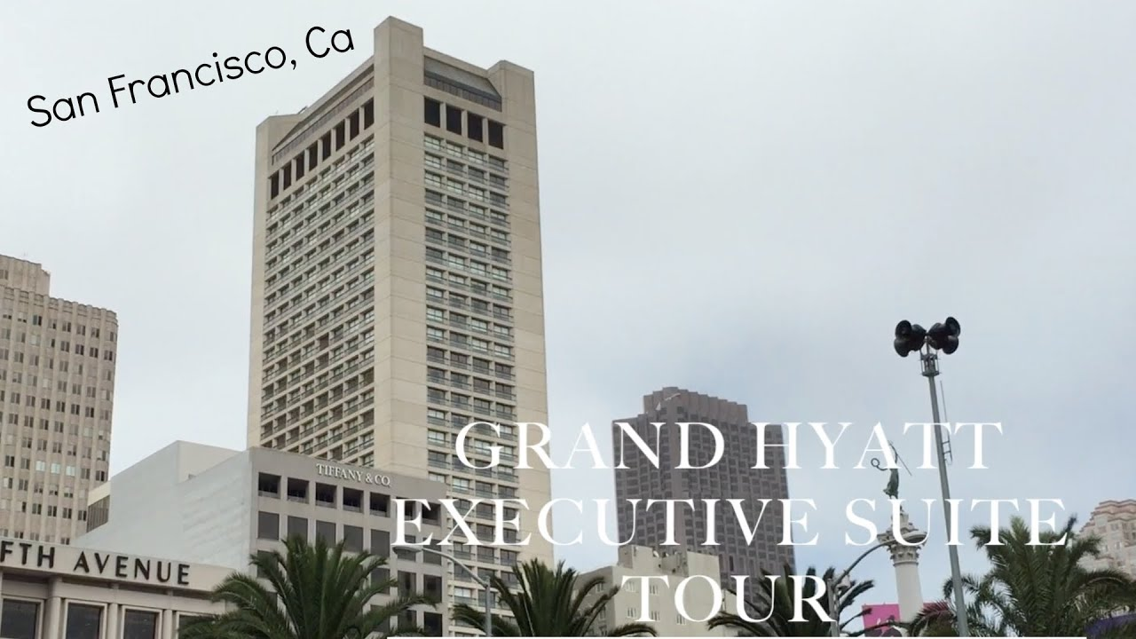Grand Hyatt San Francisco Executive Suite Tour