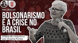Virgínia Fontes | Bolsonarismo e a crise no Brasil | Prelúdio #1
