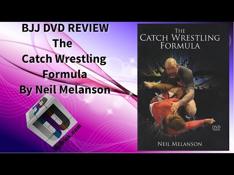 The Catch Wrestling Formula By Neil Melanson