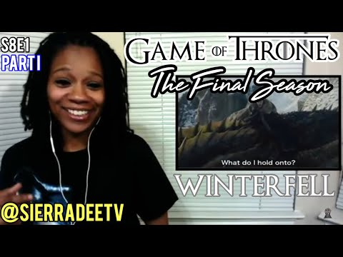 Game of Thrones *Winterfell*  - PT I  - 8x01 Reaction!