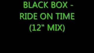 "Black Box - Ride On Time (12"" mix)"