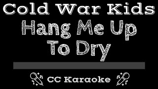 Cold War Kids Hang Me Up To Dry CC Karaoke Instrumental