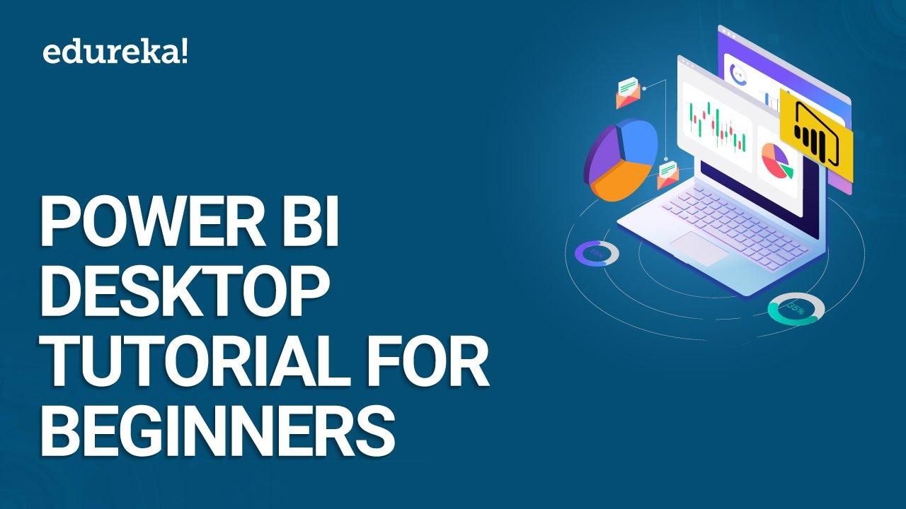 Power BI Desktop | Power BI Desktop Tutorial For Beginners | Power BI  Training | Edureka
