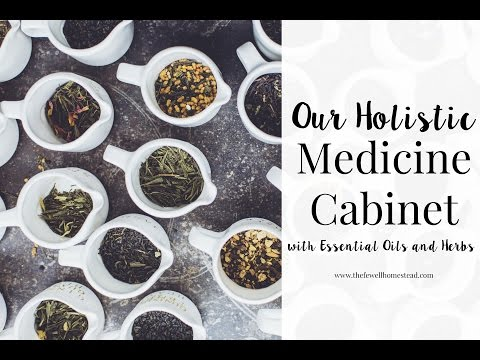 Our Holistic Medicine Cabinet