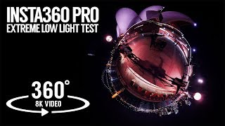 Insta360 Pro Extreme Low Light Test with Flat Color Mode / Isolated Exposure / Auto WB