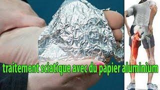 traitement de maux de dos, et de la sciatique avec du papier aluminium - conseils