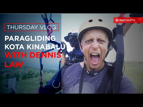 Vlog: Paragliding Kota Kinabalu Malaysia With Dennis Law | RedCardTV