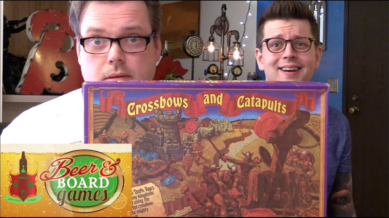 Crossbows and Catapults – Beer and Board Games