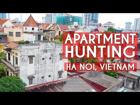 Apartment Hunting in Hanoi, Vietnam 2017 | LIFE IN VIETNAM