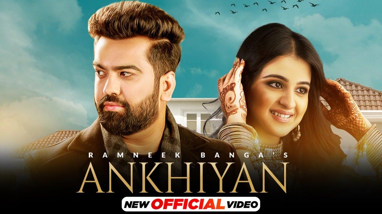 Ankhiyan (Official Video) | Ramneek Banga | Latest Punjabi Songs 2021 | Speed Records