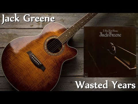 Jack Greene - Wasted Years