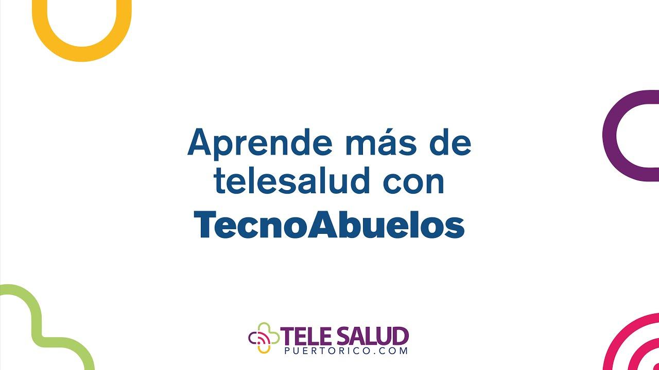 Aprende sobre Telesalud con TecnoAbuelos