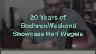 20 years of BodhranWeekend Showcase Rolf Wagels