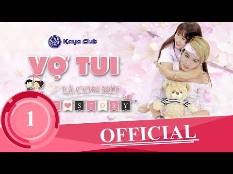 VỢ TUI LÀ CON NÍT ( Love Story ) Tập 1: zk sửu nhi | KAYA Club | OFFiCIAL ShortFilm