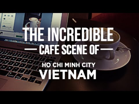 The INCREDIBLE CAFE SCENE Of Ho Chi Minh City, Vietnam (Saigon Coffee Shop Guide)