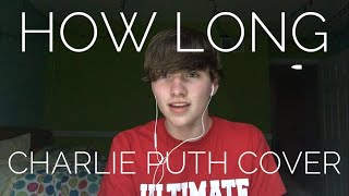 Charlie Puth - How Long (Cover)