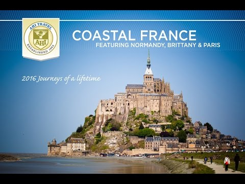 Coastal France  ~ Normandy, Brittany & Paris~AHI Travel 2016