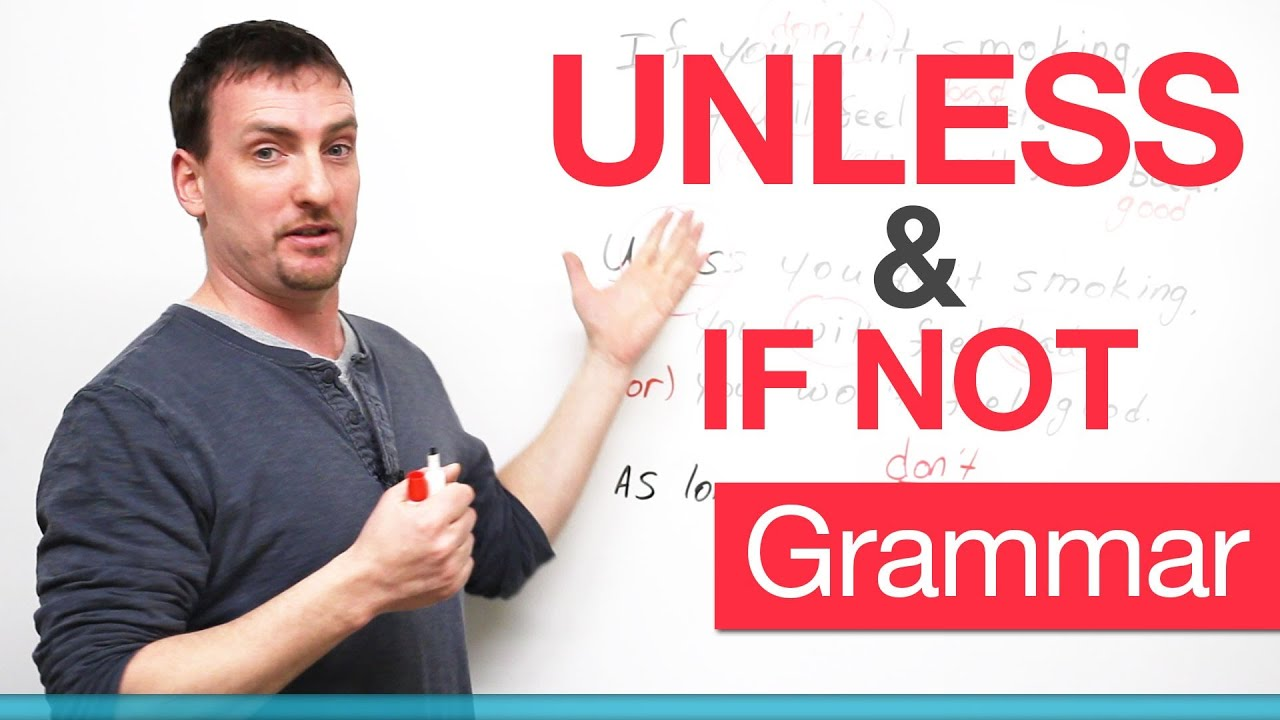 English Grammar - UNLESS & IF NOT - negative conditional