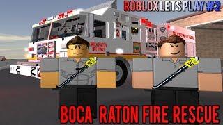 Roblox Lets Play #2 (Boca Raton Fire Rescue)