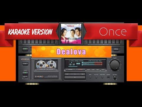 Once - Dealova (Musik Karaoke)