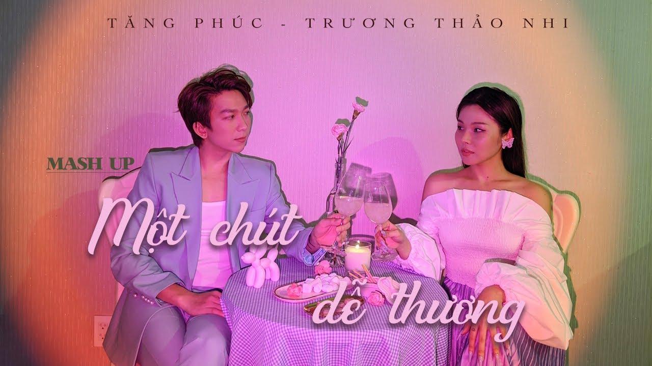 """TĂNG PHÚC ft TRƯƠNG THẢO NHI   Mash Up """"Một Chút Dễ Thương""""  TẦN SỐ 15"""