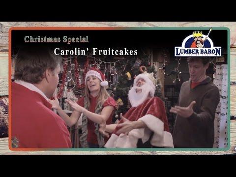 """Lumber Baron's """"Carolin' Fruitcakes"""" - special Christmas webisode."""
