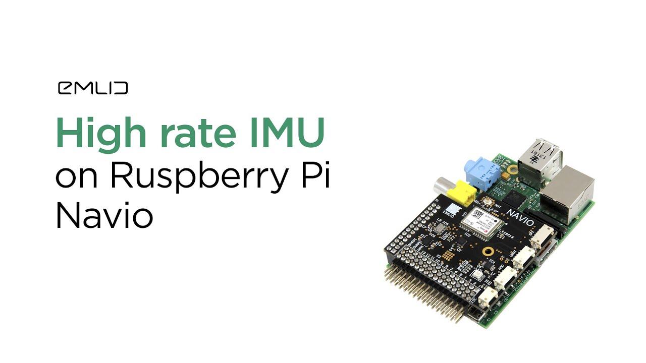 High rate IMU on Raspberry Pi with Navio - Emlid