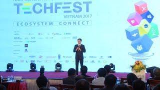 Khoa học công nghệ và cuộc sống : Techfest 2017 Kết nối hệ sinh thái khởi nghiệp sáng tạo