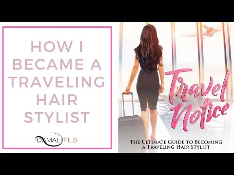 How I Became A Traveling Hair Stylist
